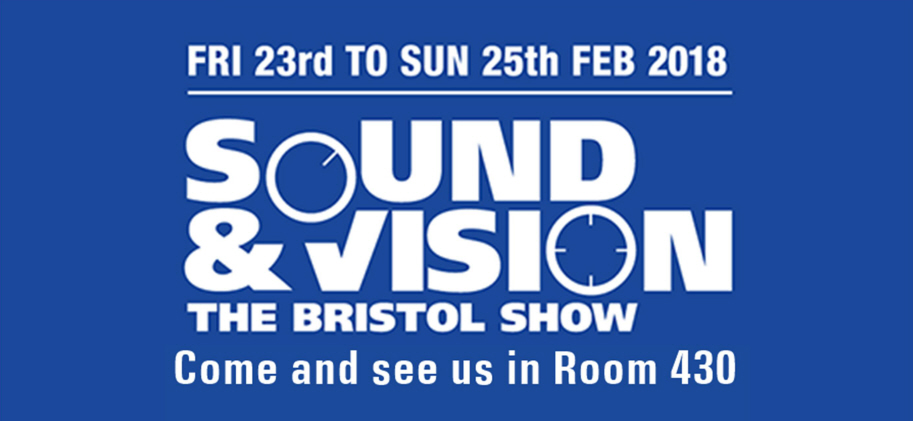COME AND SEE US ROOM 430 BRISTOL SOUND & VISION 2018